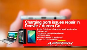 Charging port issues repair Aurora Denver Co
